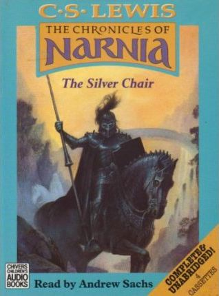 The Silver Chair: Complete & Unabridged
