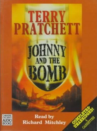 Johnny and the Bomb: Complete & Unabridged