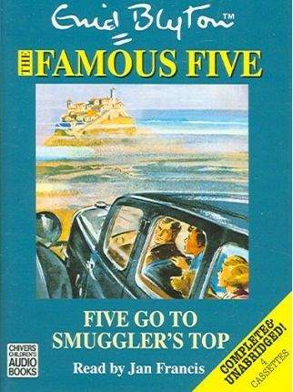 Five Go to Smuggler's Top: Complete & Unabridged
