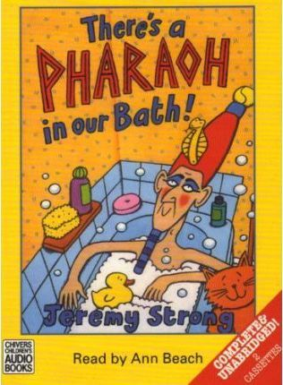 There's a Pharaoh in Our Bath!: Complete & Unabridged