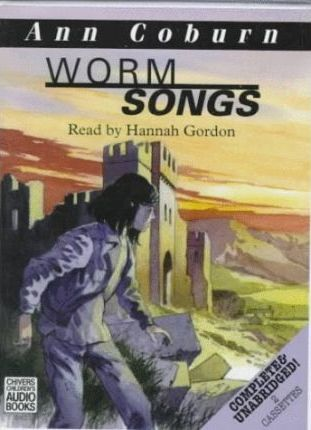 Worm Songs: Complete & Unabridged