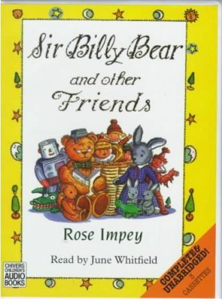 Sir Billy Bear and Other Friends: Complete & Unabridged
