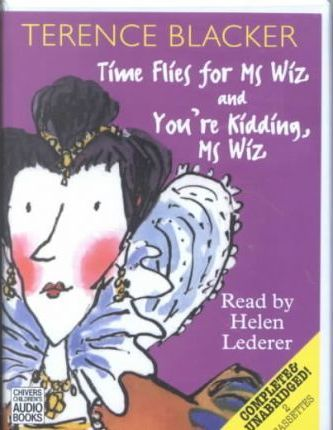 Time Flies for Ms.Wiz: Complete & Unabridged
