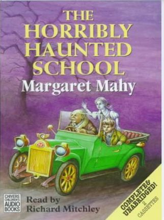The Horribly Haunted School: Complete & Unabridged