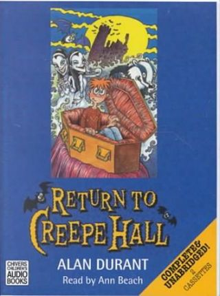 Return to Creepe Hall: Complete & Unabridged