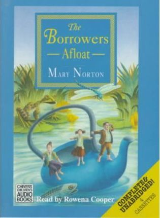 The Borrowers Afloat Complete Unabridged Mary Norton