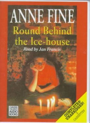 Round Behind the Ice-house: Complete & Unabridged