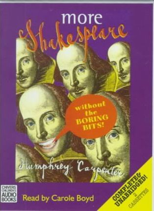 More Shakespeare without the Boring Bits: Complete & Unabridged