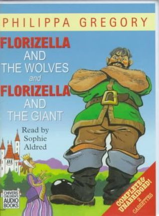 Florizella and the Wolves: Complete & Unabridged