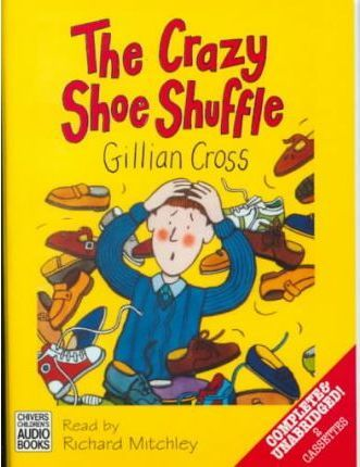 The Crazy Shoe Shuffle: Complete & Unabridged