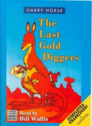 The Last Gold Diggers: Complete & Unabridged