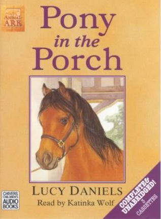 Pony in the Porch: Complete & Unabridged