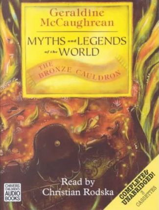 Myths and Legends of the World: The Bronze Cauldron v.3