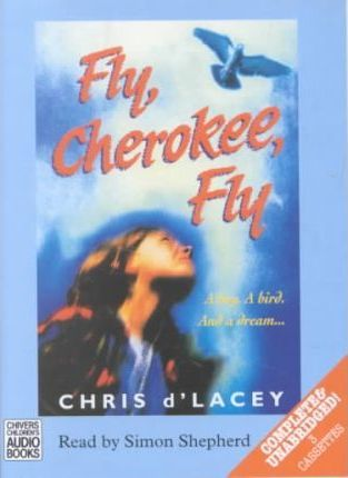Fly, Cherokee, Fly: Complete & Unabridged