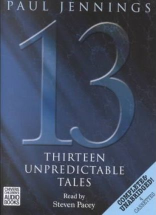 Thirteen Unpredictable Tales: Complete & Unabridged