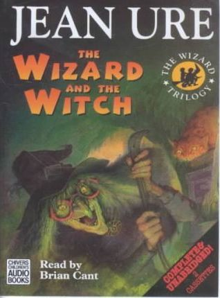 The Wizard and the Witch: Complete & Unabridged