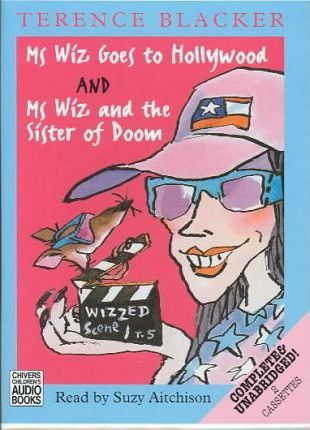 Ms Wiz Goes to Hollywood: AND Ms Wiz and the Sister of Doom
