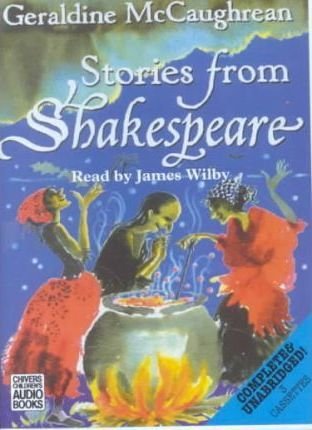 Stories from Shakespeare: Complete & Unabridged