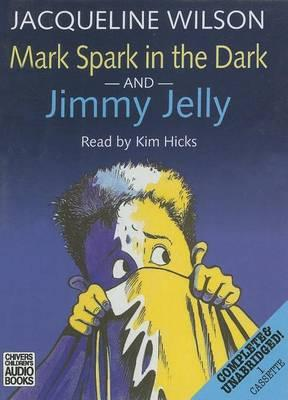 Mark Spark in the Dark: AND Jimmy Jelly