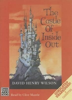 The Castle of Inside Out: Complete & Unabridged