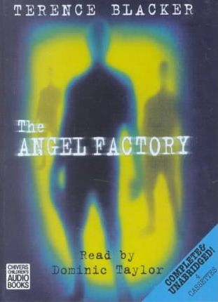 The Angel Factory: Complete & Unabridged