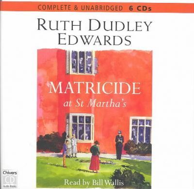 Matricide at St.Martin's: Complete & Unabridged