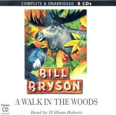 A Walk in the Woods: Complete & Unabridged