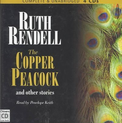 The The Copper Peacock and Other Stories: The Copper Peacock Complete & Unabridged