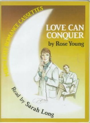 Love Can Conquer: Complete & Unabridged