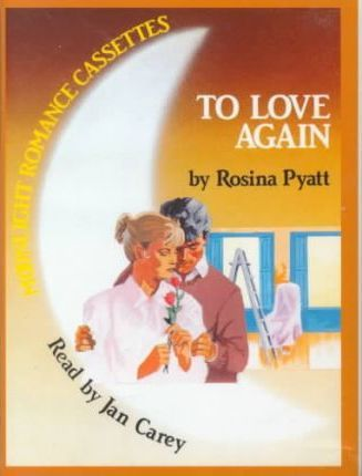 To Love Again: Complete & Unabridged