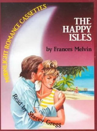 The Happy Isles: Complete & Unabridged