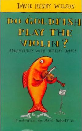 Do Goldfish Play the Violin?