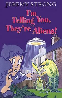 I'm Telling You, They're Aliens!