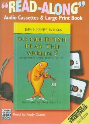Do Goldfish Play the Violin?: Complete & Unabridged