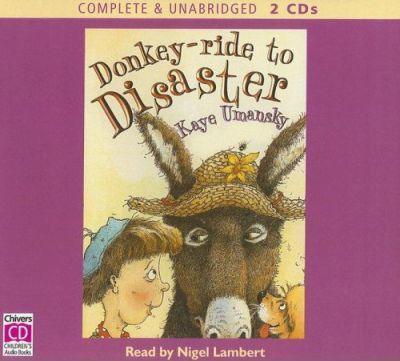 Donkey Ride to Disaster: Complete & Unabridged
