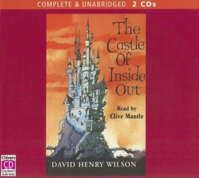 The The Castle of Inside Out: The Castle of Inside Out Complete & Unabridged