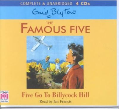 Five Go to Billycock Hill: Complete & Unabridged
