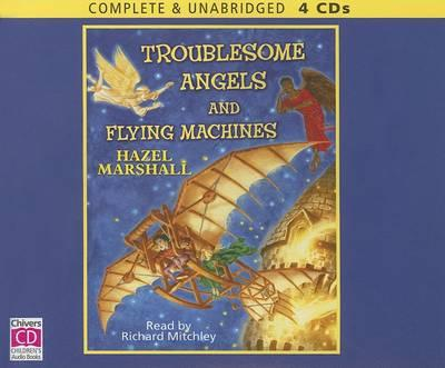 Troblesome Angels and Flying Machines