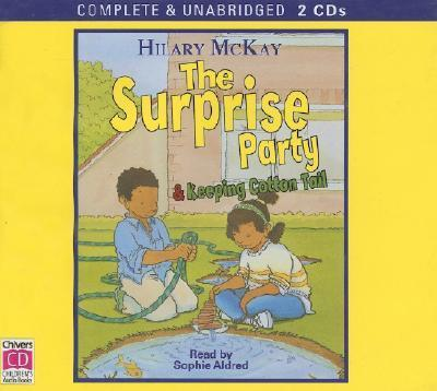 The Surprise Party & Keeping Cotton Tail