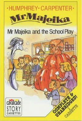 Mr. Majeika and the School Play: Complete & Unabridged