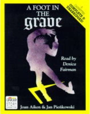 A Foot in the Grave: Complete & Unabridged