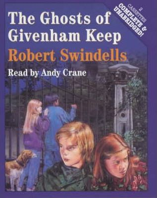 The Ghosts of Givenham Keep: Complete & Unabridged