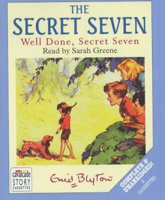 Well Done, Secret Seven: Complete & Unabridged