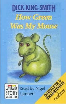 How Green Was My Mouse: Complete & Unabridged
