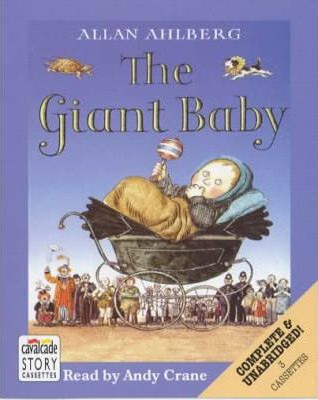The Giant Baby: Complete & Unabridged