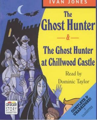 The Ghost Hunter: AND The Ghost Hunter at Chillwood Castle