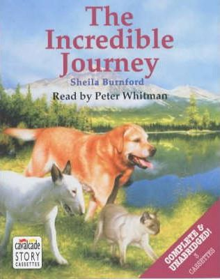 The Incredible Journey: Complete & Unabridged