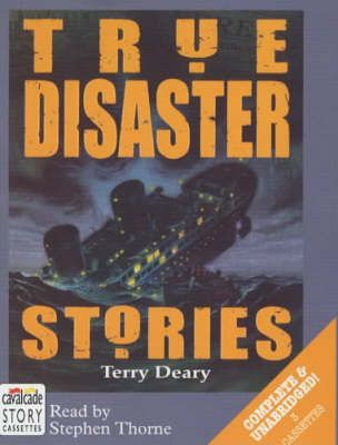 True Disaster Stories: Complete & Unabridged