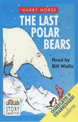 The Last Polar Bears: Complete & Unabrdiged
