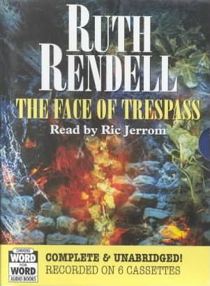 The Face of Trespass: Complete & Unabridged